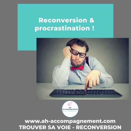 reconversion blocage procrastination